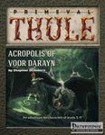 RPG Item: Acropolis of Voor Darayn (Pathfinder)