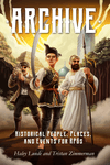 RPG Item: Archive: Historical People, Places, and Events for RPGs