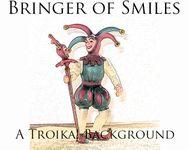 RPG Item: Bringer of Smiles - A Troika! Background