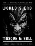 RPG Item: World's End Masque & Ball (5E)