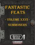 RPG Item: Fantastic Feats Volume 26: Summoners
