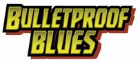 RPG: Bulletproof Blues