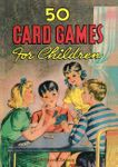 Board Game: 50 Card Games for Children