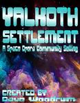 RPG Item: Yalkoth Settlement: A Space Opera Community Setting