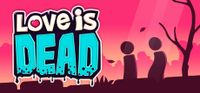 Video Game: Love is Dead