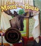 Board Game: There's a Moose in the House