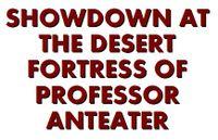 RPG: Showdown at the Desert Fortress of Professor Anteater