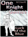 RPG Item: One Knight Games Vol. 2, Issue 03: Luck of the Blue