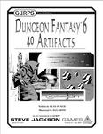RPG Item: GURPS Dungeon Fantasy 06: 40 Artifacts