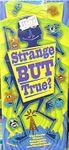 Board Game: Strange But True?