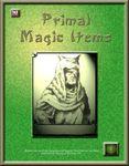 RPG Item: Primal Magic Items