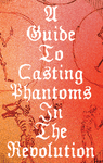 RPG: A Guide to Casting Phantoms in the Revolution