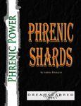 RPG Item: Phrenic Power: Phrenic Shards