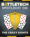 RPG Item: BattleTech - Spotlight On: The Crazy Eights