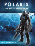RPG Item: POLARIS RPG - Core Rulebook: 2