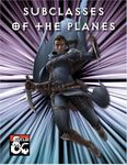RPG Item: Subclasses of the Planes