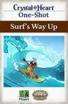 RPG Item: Crystal Heart One-Shot: Surf's Way Up