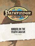 RPG Item: Pathfinder Society Scenario 0-03: Murder on the Silken Caravan