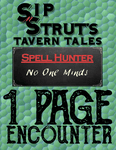 RPG Item: Sip 'n' Strut Tavern Tales 1 Page Encounter - Spell Hunter: No One Minds