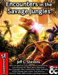 RPG Item: Encounters in the Savage Jungles