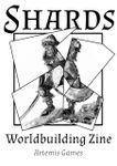 Issue: Shards: Worldbuilding Zine (Issue 5 - Aug 2019)
