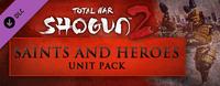 Video Game: Total War: Shogun 2 – Saints and Heroes Unit Pack