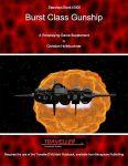 RPG Item: Starships Book 110100: Burst Class Gunship