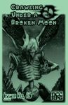 Issue: Crawling Under A Broken Moon (Issue 13 - June 2016)
