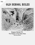 RPG Item: Dungeon Module YS1: The Outpost of the Outer Ones