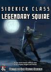 RPG Item: Sidekick Class: Legendary Squire