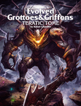 RPG Item: Evolved Grottoes & Griffons: Teratic Tome