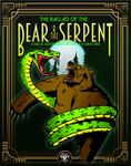 RPG Item: The Ballad of the Bear & the Serpent