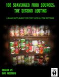 RPG Item: 100 Scavenged Food Sources: The Second Looting