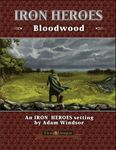 RPG Item: Bloodwood: An Iron Heroes Setting