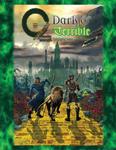 RPG Item: OZ: Dark & Terrible Roleplaying Game Core Rulebook