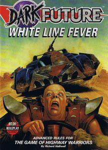 Dark Future: White Line Fever