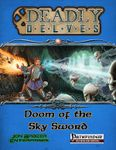 RPG Item: Deadly Delves: Doom of the Sky Sword (Pathfinder)