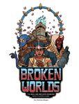 RPG Item: Broken Worlds: The Kill Six Billion Demons Roleplaying Game