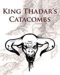 RPG Item: King Thadar's Catacombs