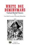 RPG Item: White Box Demihumans: Variant Racial Classes