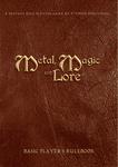 RPG Item: Metal, Magic and Lore Basic Player's Rulebook