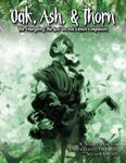 RPG Item: Oak, Ash, and Thorn - The Changeling: The Lost Second Edition Companion