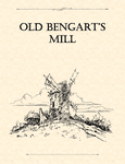 RPG Item: Adventure Framework 07: Old Bengart's Mill