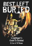 RPG Item: Best Left Buried: Cryptdigger's Guide To Survival
