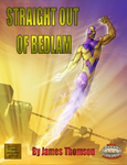RPG Item: Straight Out of Bedlam (Savage Worlds Edition)