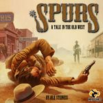 Board Game: Spurs: A Tale in the Old West