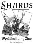 Issue: Shards: Worldbuilding Zine (Issue 6 - Sep 2019)