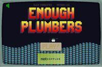 Video Game: Enough Plumbers