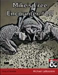 RPG Item: Mike's Free Encounters #28: Sting of Drenlak