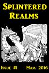 Issue: Splintered Realms Magazine (Issue 1 - Mar 2016)